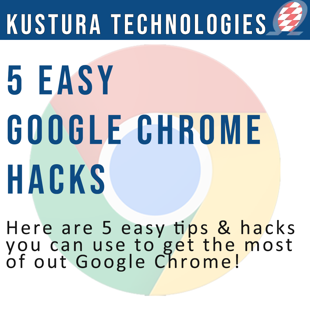 5 Easy Google Chrome Hacks